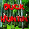 Duck Huntin'